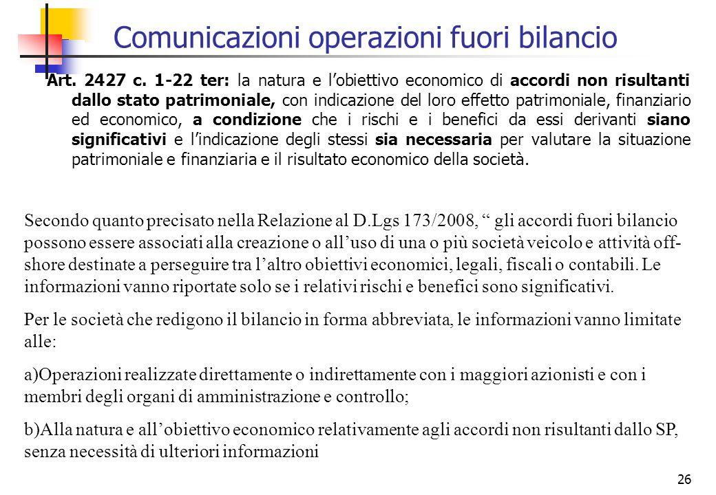 26 Comunicazioni operazioni fuori bilancio Art. 2427 c. 1-22 ter: la natura e lobiettivo economico di accordi non risultanti dallo stato patrimoniale,
