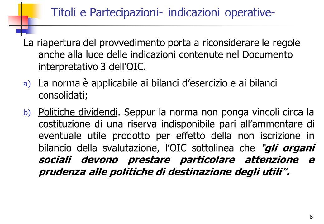 6 La riapertura del provvedimento porta a riconsiderare le regole anche alla luce delle indicazioni contenute nel Documento interpretativo 3 dellOIC.
