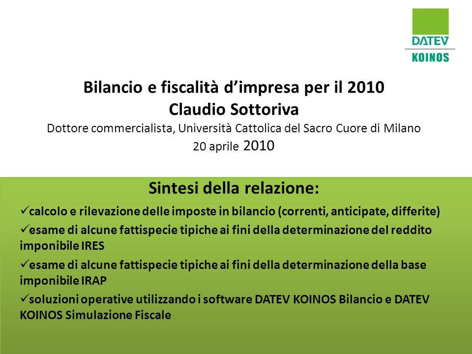 Bilancio e fiscalità dimpresa per il 2010 Claudio Sottoriva Dottore commercialista, Università Cattolica del Sacro Cuore di Milano 20 aprile 2010 Sint