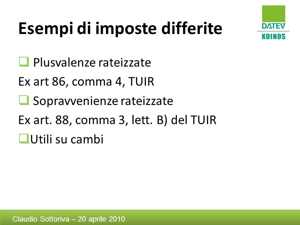 Esempi di imposte differite Plusvalenze rateizzate Ex art 86, comma 4, TUIR Sopravvenienze rateizzate Ex art. 88, comma 3, lett. B) del TUIR Utili su