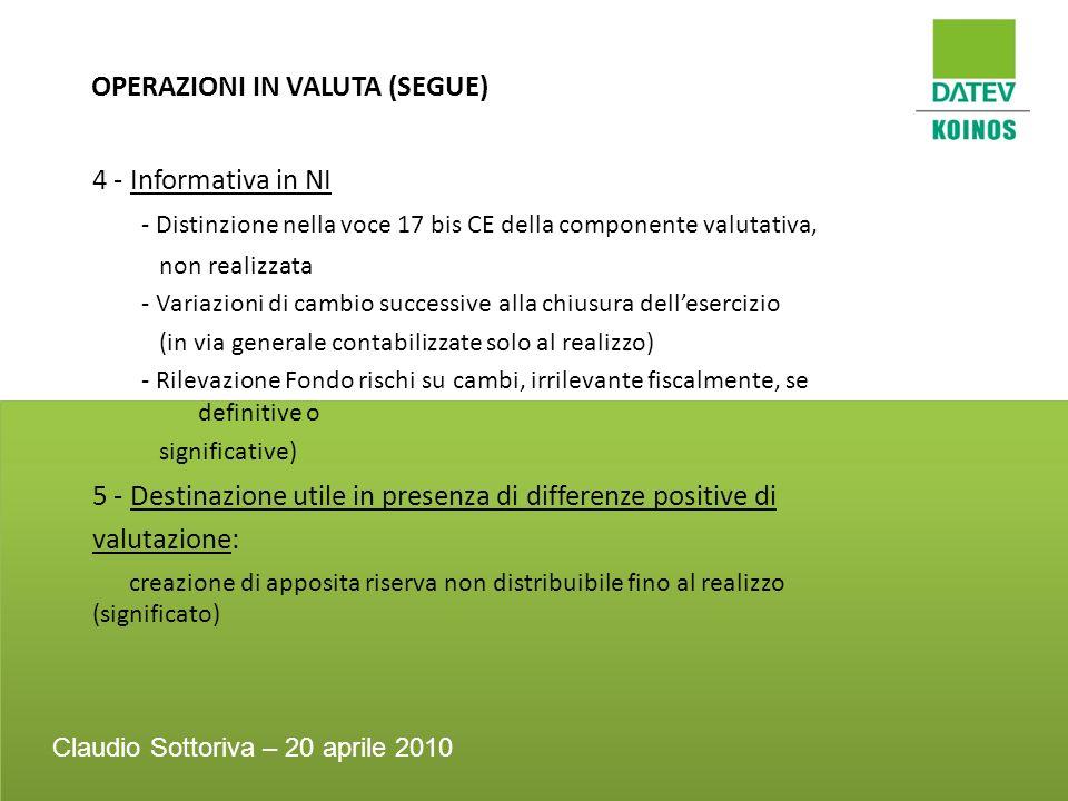 OPERAZIONI IN VALUTA (SEGUE) 4 - Informativa in NI - Distinzione nella voce 17 bis CE della componente valutativa, non realizzata - Variazioni di camb