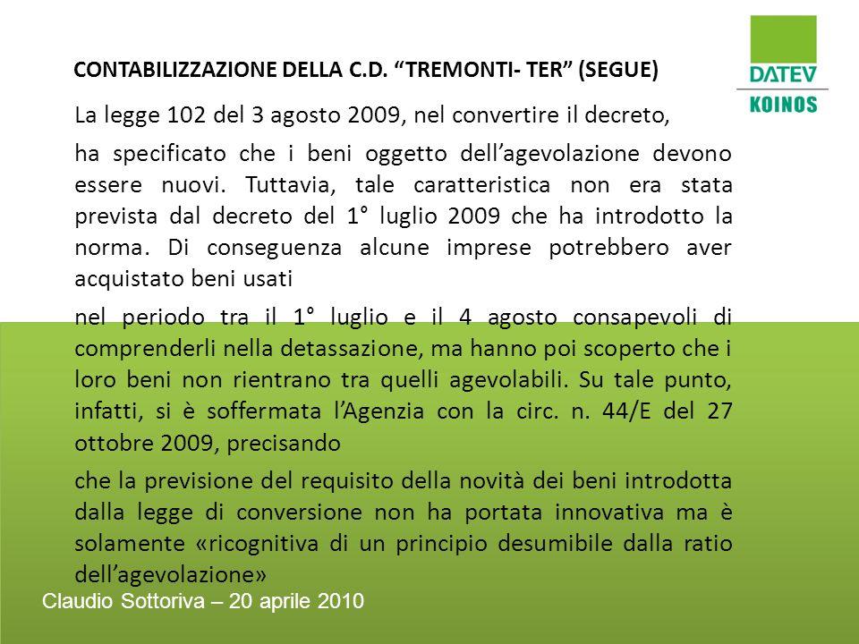 CONTABILIZZAZIONE DELLA C.D. TREMONTI- TER (SEGUE) La legge 102 del 3 agosto 2009, nel convertire il decreto, ha specificato che i beni oggetto dellag