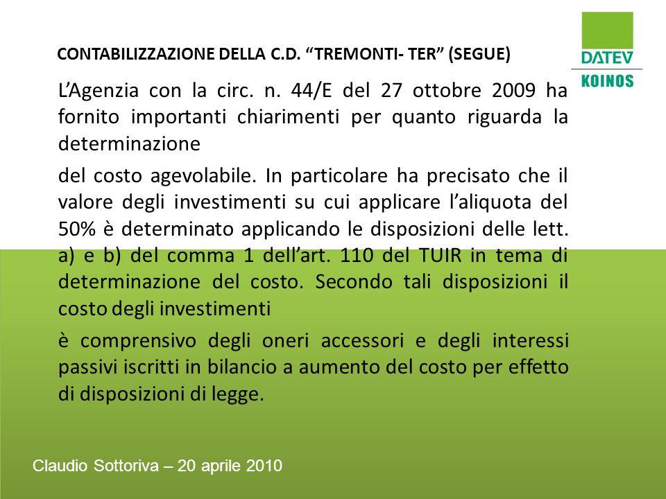 CONTABILIZZAZIONE DELLA C.D. TREMONTI- TER (SEGUE) LAgenzia con la circ. n. 44/E del 27 ottobre 2009 ha fornito importanti chiarimenti per quanto rigu