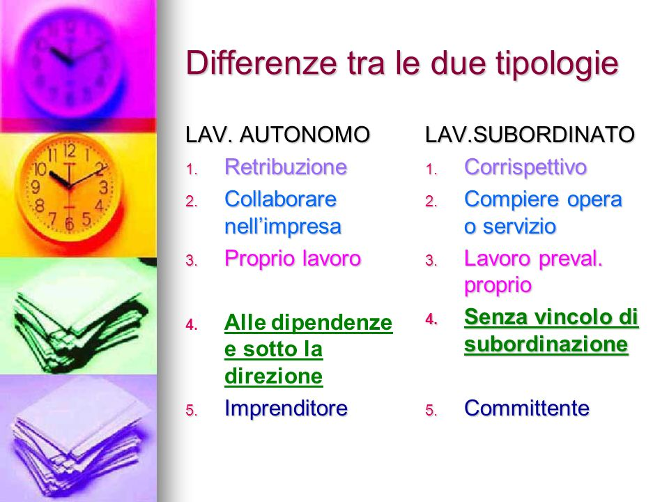 Differenze tra le due tipologie LAV.AUTONOMO 1. Retribuzione 2.