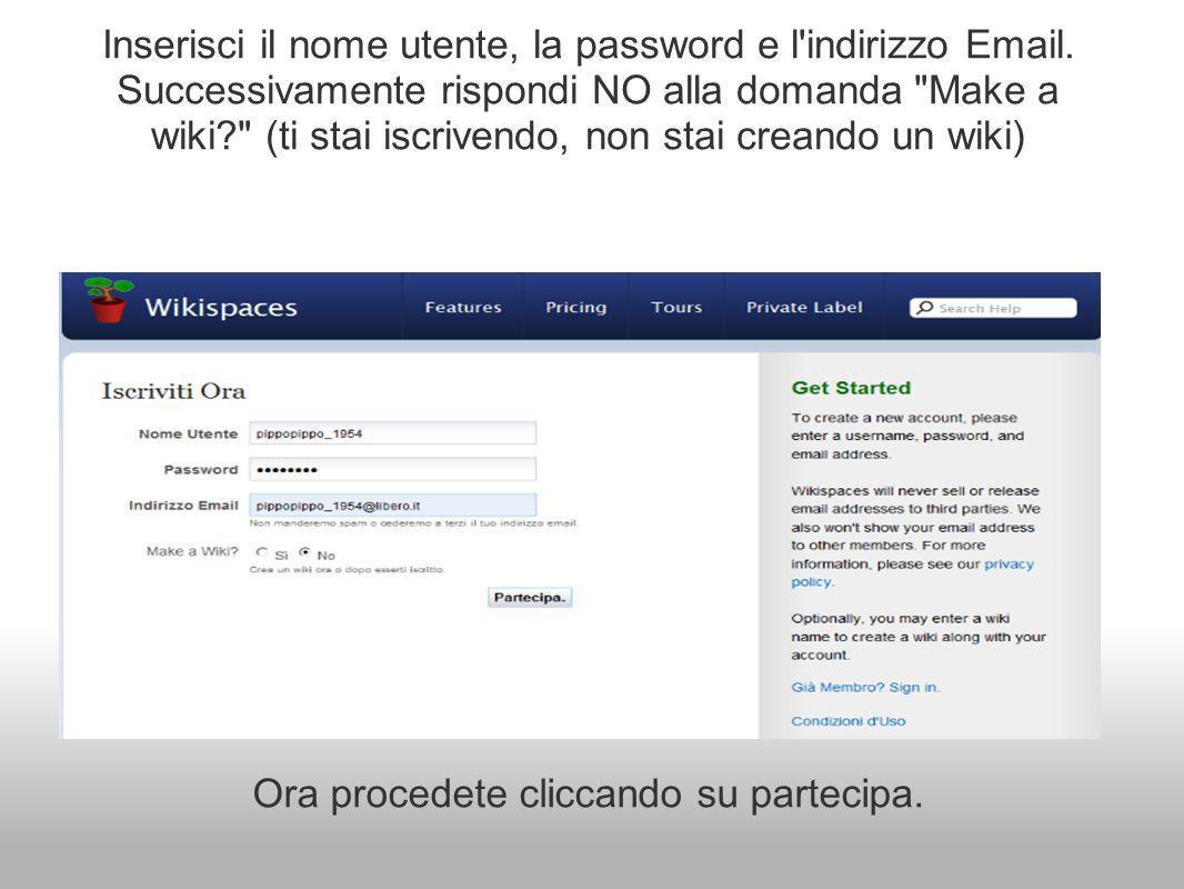 Inserisci il nome utente, la password e l indirizzo Email.