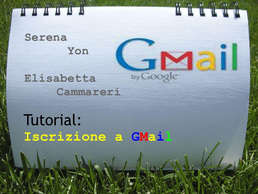 Serena Yon Elisabetta Cammareri Tutorial: Iscrizione a GMail