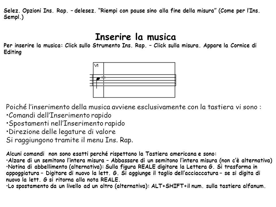 Selez. Opzioni Ins. Rap. – delesez. Riempi con pause sino alla fine della misura (Come per lIns. Sempl.) Inserire la musica Per inserire la musica: Cl
