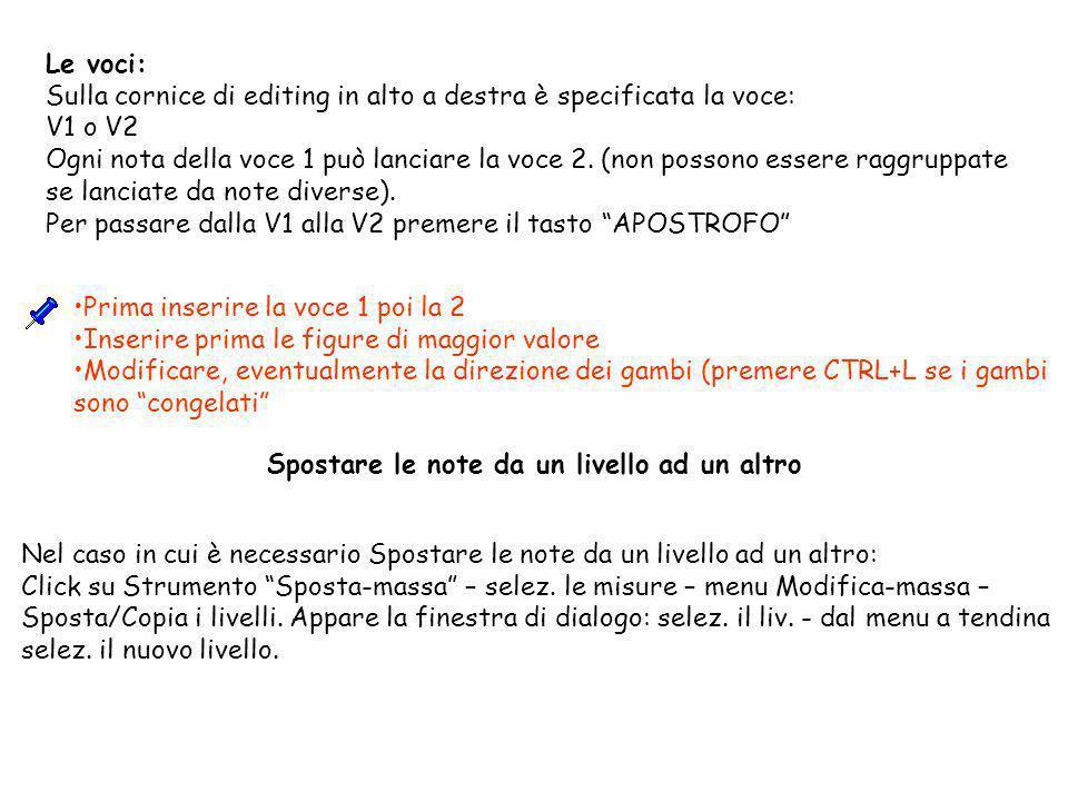 Le voci: Sulla cornice di editing in alto a destra è specificata la voce: V1 o V2 Ogni nota della voce 1 può lanciare la voce 2. (non possono essere r