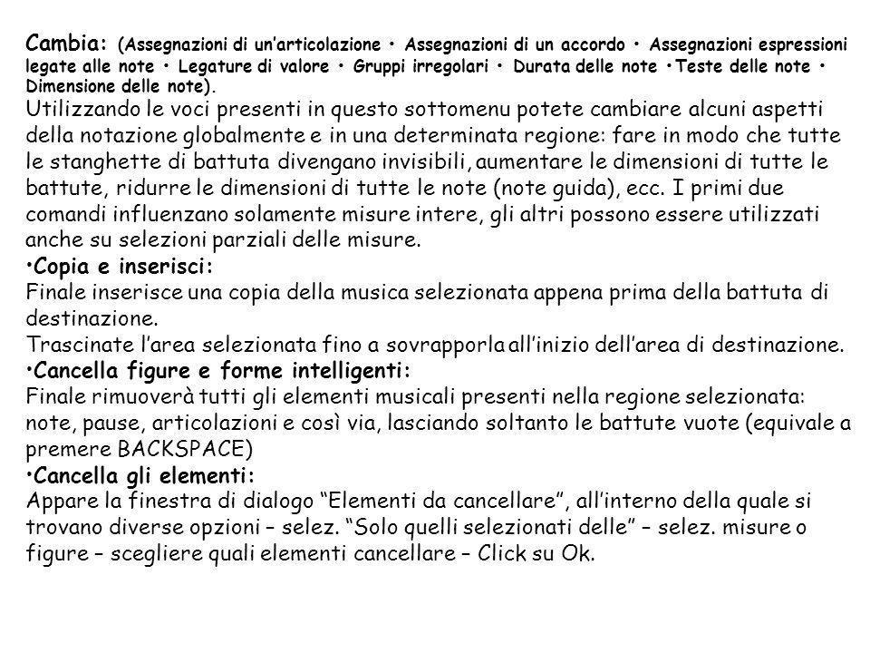 Cambia: (Assegnazioni di unarticolazione Assegnazioni di un accordo Assegnazioni espressioni legate alle note Legature di valore Gruppi irregolari Dur