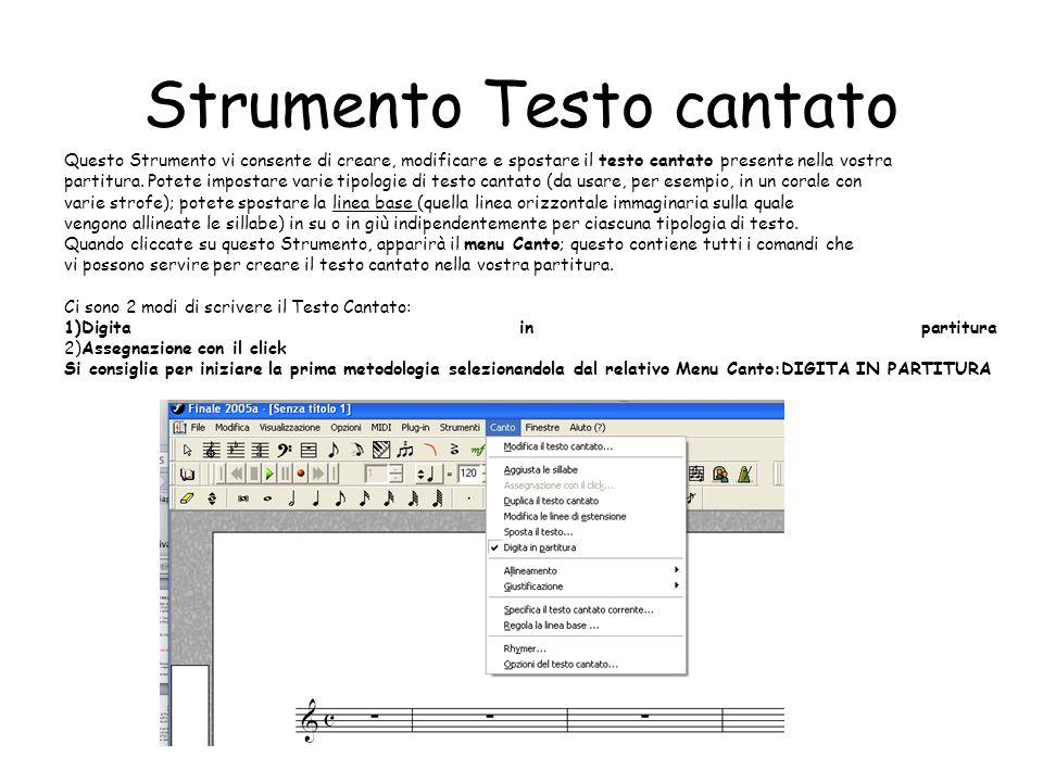 Strumento Testo cantato Questo Strumento vi consente di creare, modificare e spostare il testo cantato presente nella vostra partitura. Potete imposta