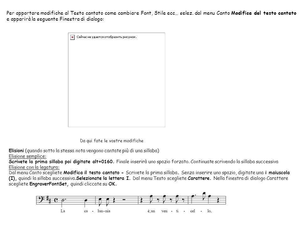 Per apportare modifiche al Testo cantato come cambiare Font, Stile ecc… selez. dal menu Canto Modifica del testo cantato e apparirà la seguente Finest