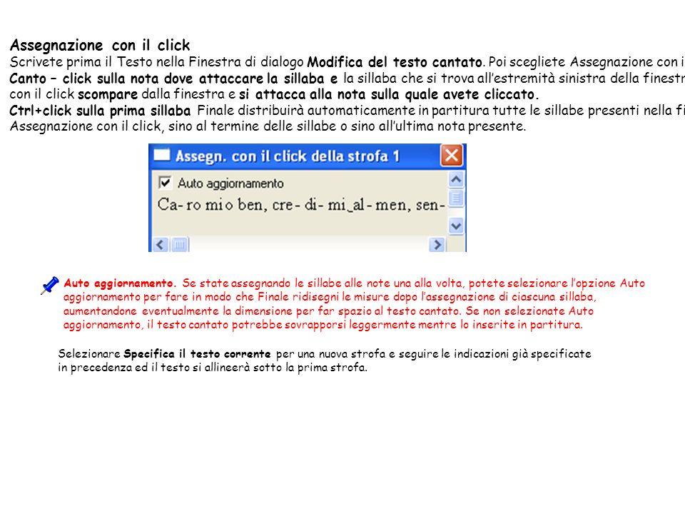 Assegnazione con il click Scrivete prima il Testo nella Finestra di dialogo Modifica del testo cantato. Poi scegliete Assegnazione con il click dal me