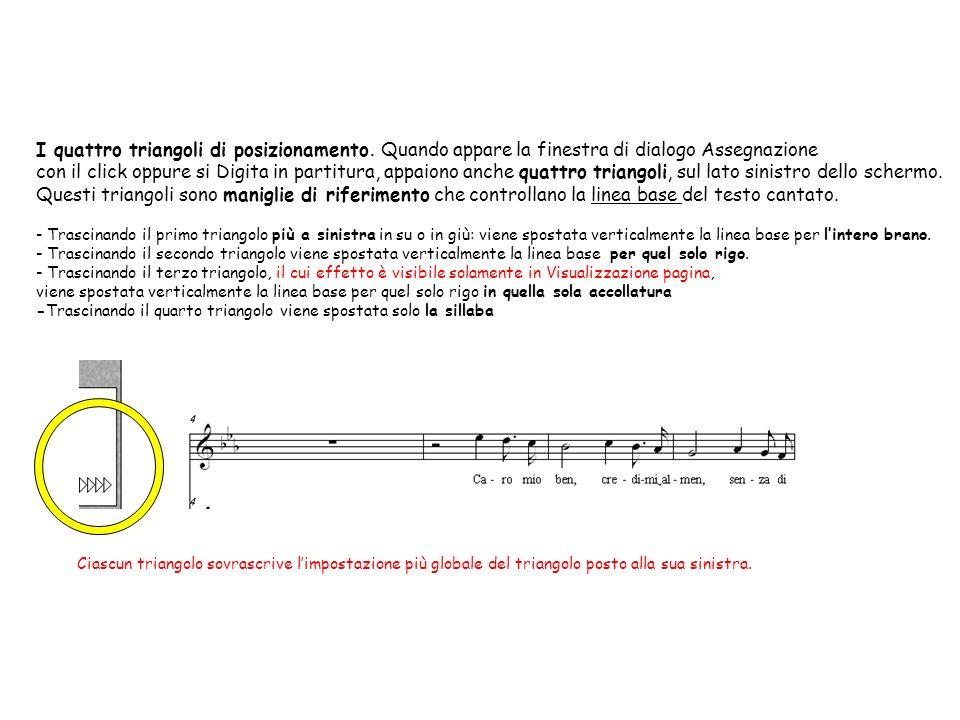 I quattro triangoli di posizionamento. Quando appare la finestra di dialogo Assegnazione con il click oppure si Digita in partitura, appaiono anche qu