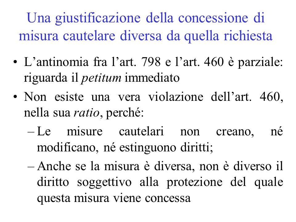Una giustificazione della concessione di misura cautelare diversa da quella richiesta Lantinomia fra lart. 798 e lart. 460 è parziale: riguarda il pet