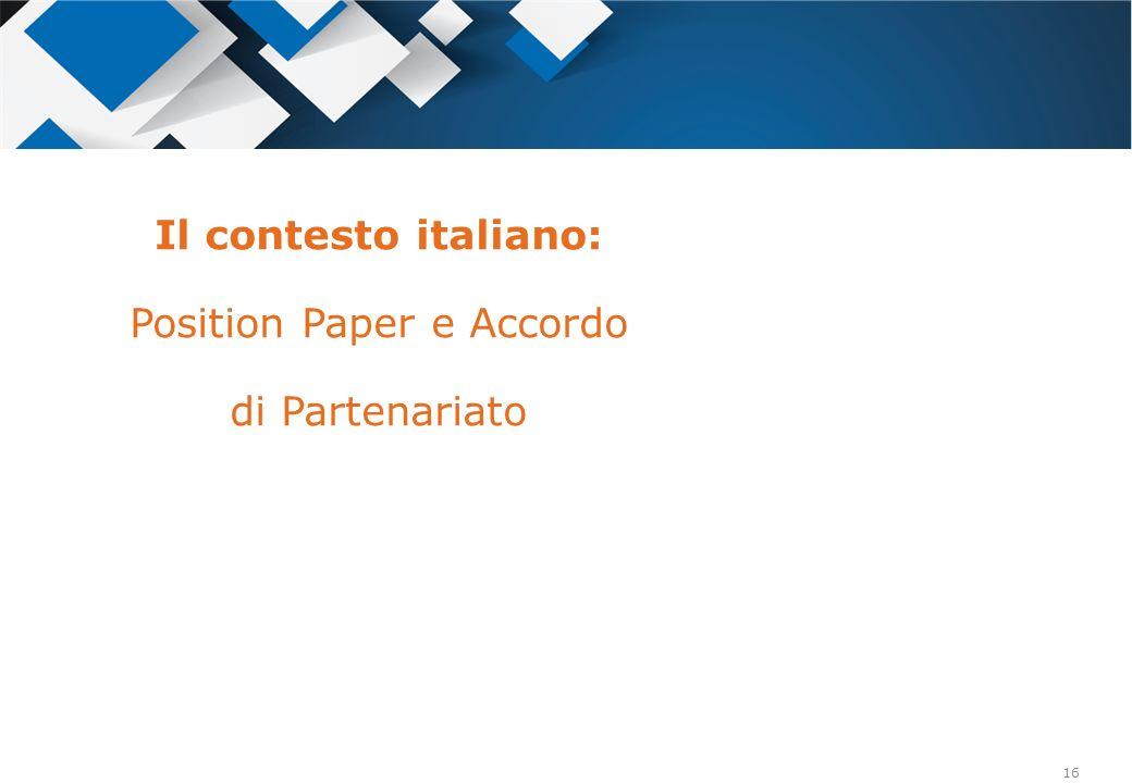 16 Il contesto italiano: Position Paper e Accordo di Partenariato