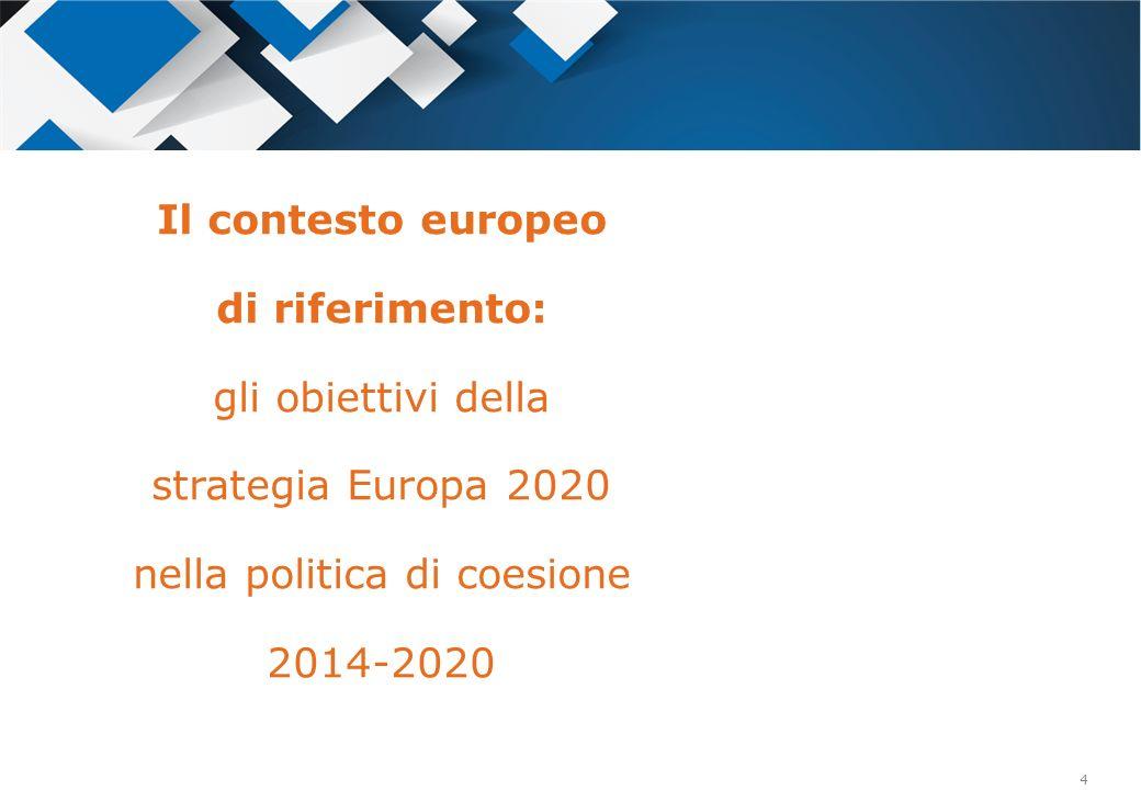 4 Il contesto europeo di riferimento: gli obiettivi della strategia Europa 2020 nella politica di coesione 2014-2020