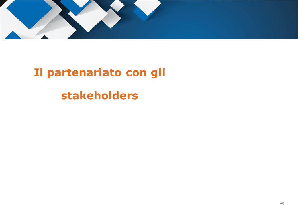 40 Il partenariato con gli stakeholders