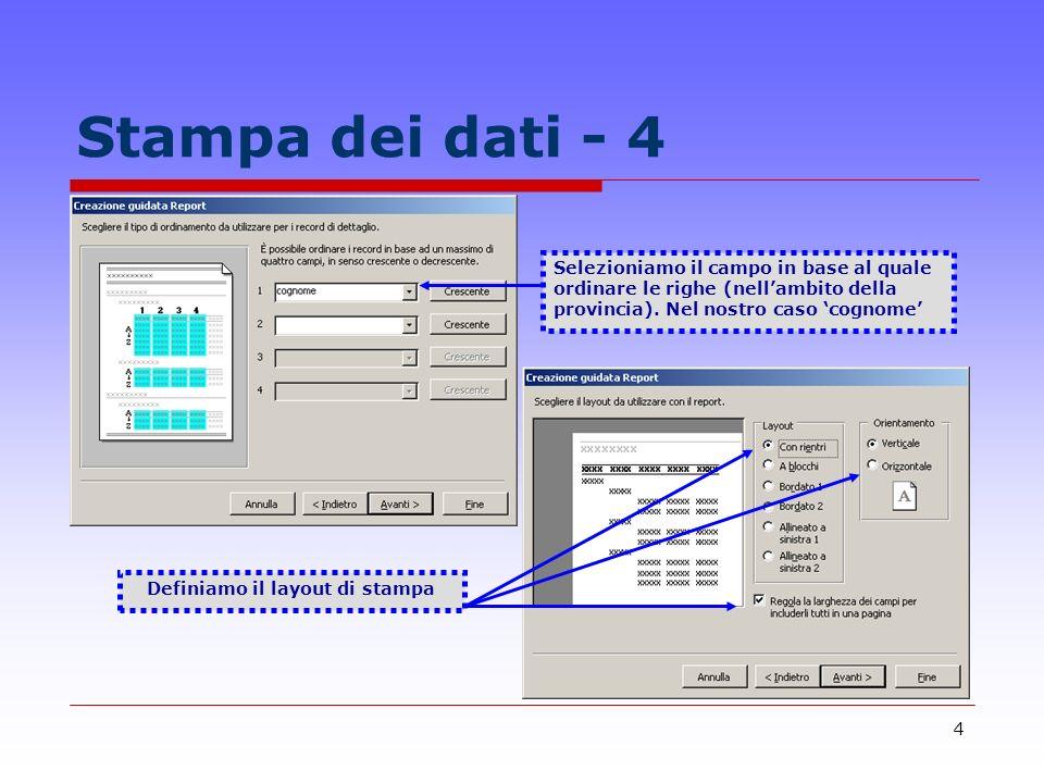 4 Stampa dei dati - 4 Selezioniamo il campo in base al quale ordinare le righe (nellambito della provincia).