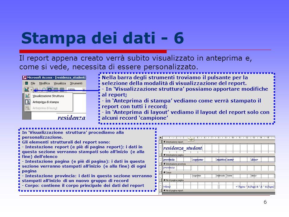 6 Stampa dei dati - 6 Il report appena creato verrà subito visualizzato in anteprima e, come si vede, necessita di essere personalizzato.