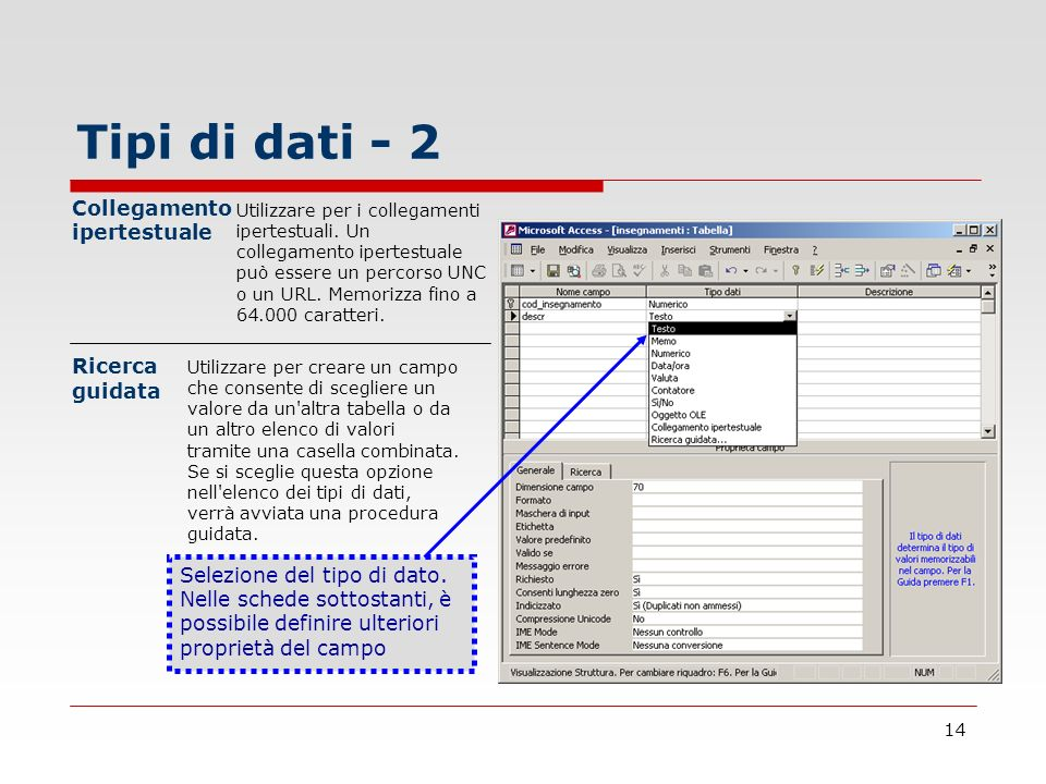 14 Tipi di dati - 2 Collegamento ipertestuale Utilizzare per i collegamenti ipertestuali. Un collegamento ipertestuale può essere un percorso UNC o un