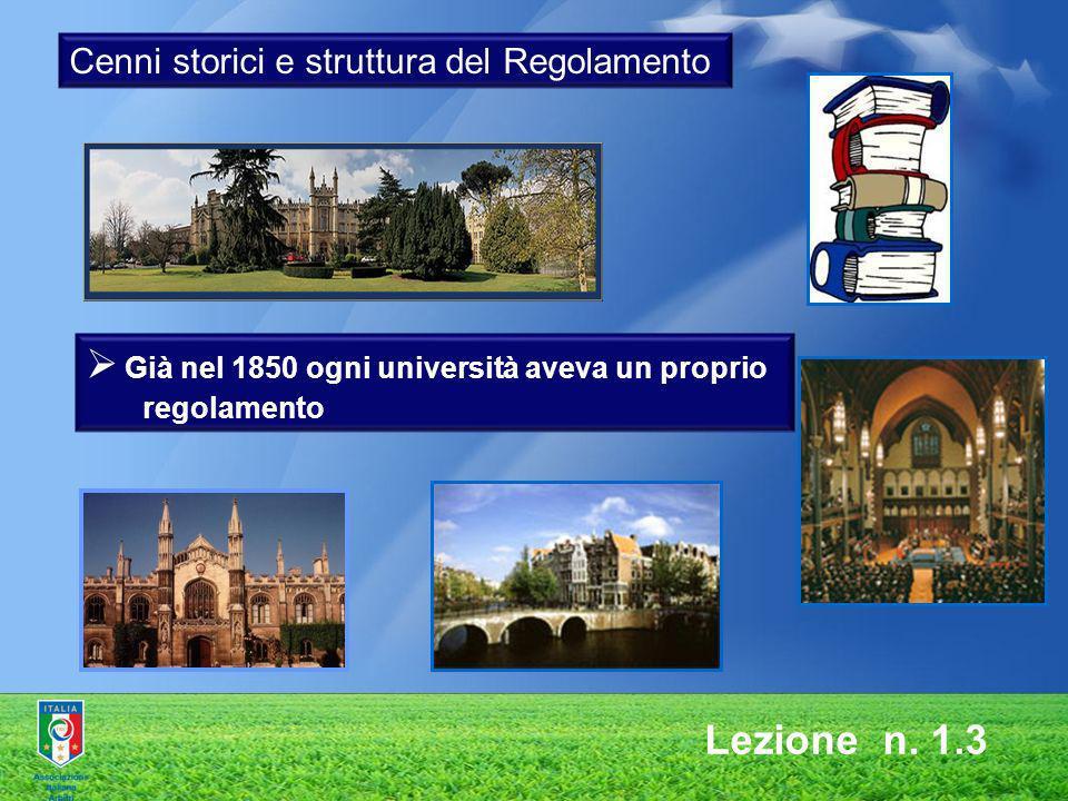 Lezione n. 1.3 Già nel 1850 ogni università aveva un proprio regolamento Cenni storici e struttura del Regolamento