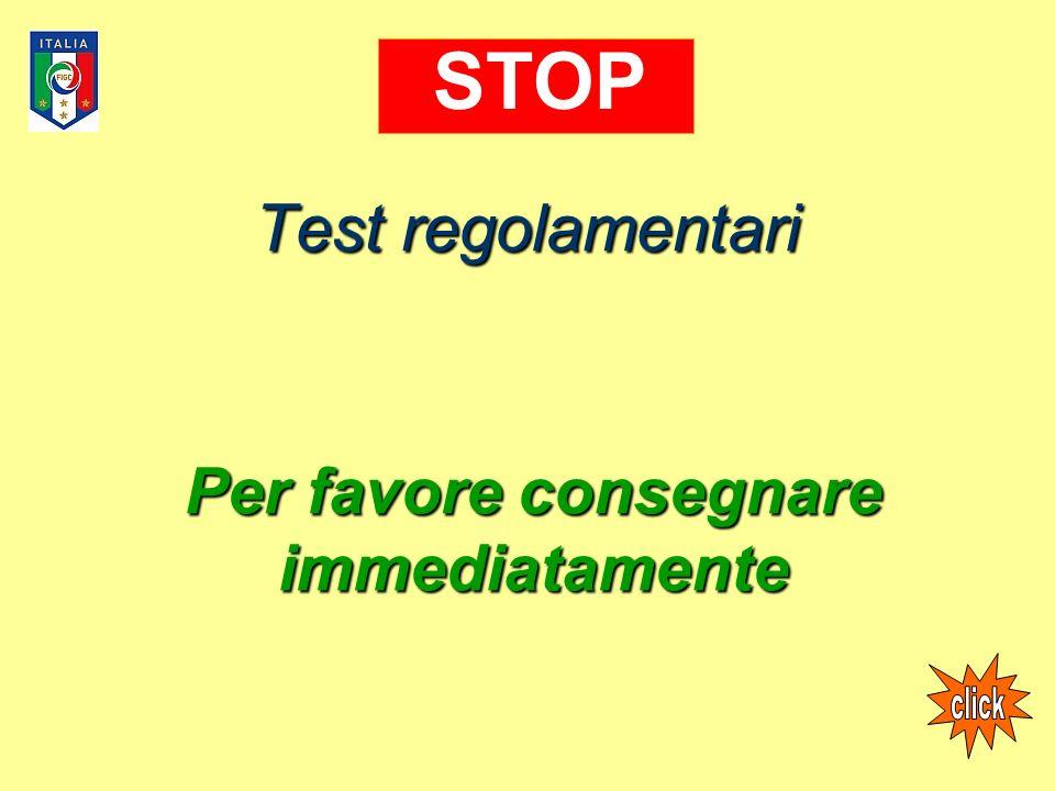 Test regolamentari Per favore consegnare immediatamente STOP