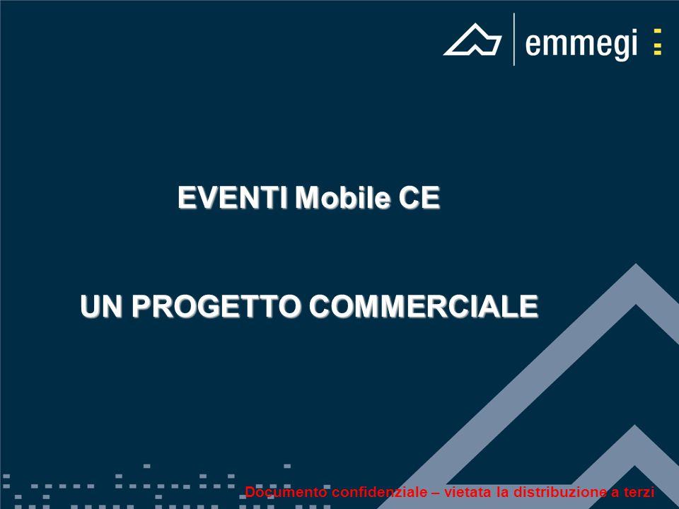 EVENTI Mobile CE UN PROGETTO COMMERCIALE Documento confidenziale – vietata la distribuzione a terzi
