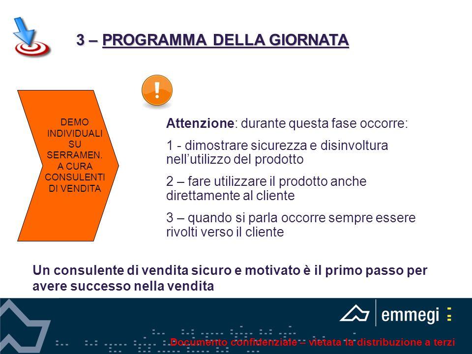 3 – PROGRAMMA DELLA GIORNATA 3 – PROGRAMMA DELLA GIORNATA DEMO INDIVIDUALI SU SERRAMEN.
