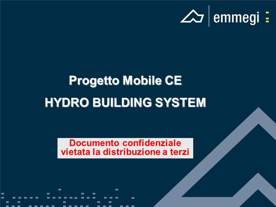 Progetto Mobile CE HYDRO BUILDING SYSTEM Documento confidenziale vietata la distribuzione a terzi