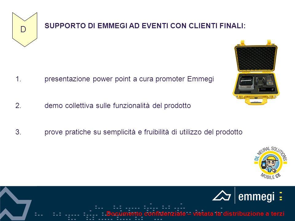 SUPPORTO DI EMMEGI AD EVENTI CON CLIENTI FINALI: 1.presentazione power point a cura promoter Emmegi 2.demo collettiva sulle funzionalità del prodotto