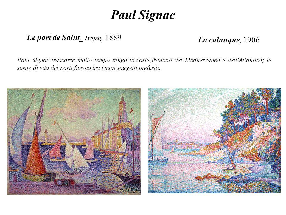 Le port de Saint_ Tropez, 1889 Paul Signac trascorse molto tempo lungo le coste francesi del Mediterraneo e dell'Atlantico; le scene di vita dei porti