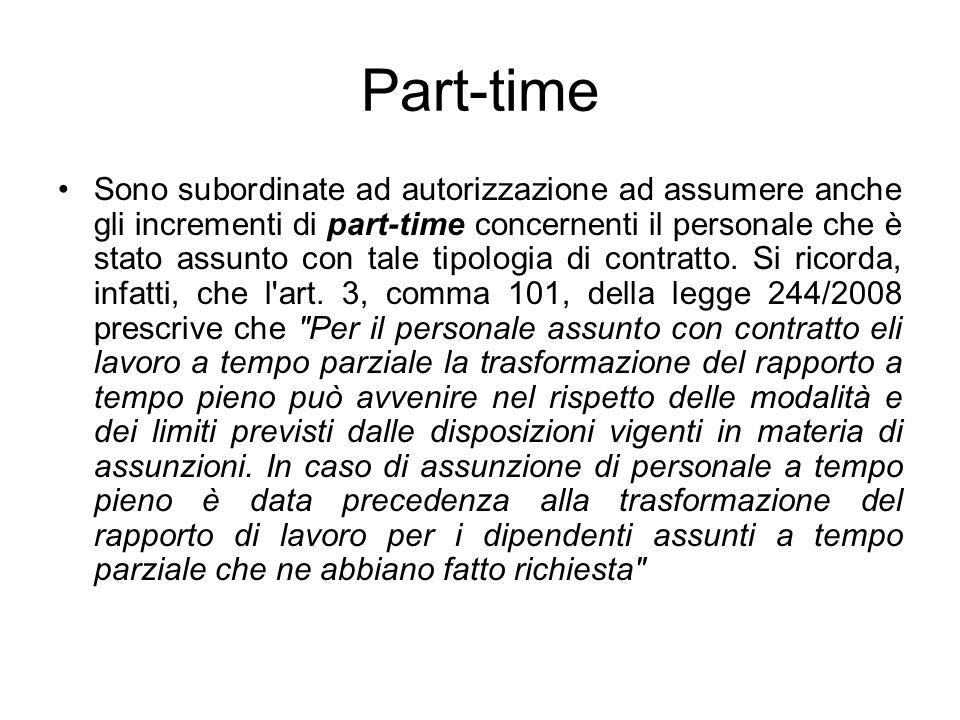 Part-time Sono subordinate ad autorizzazione ad assumere anche gli incrementi di part-time concernenti il personale che è stato assunto con tale tipol