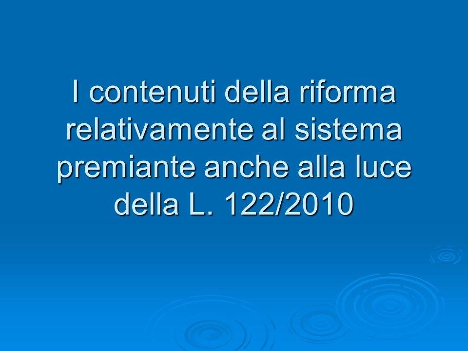 I contenuti della riforma relativamente al sistema premiante anche alla luce della L. 122/2010