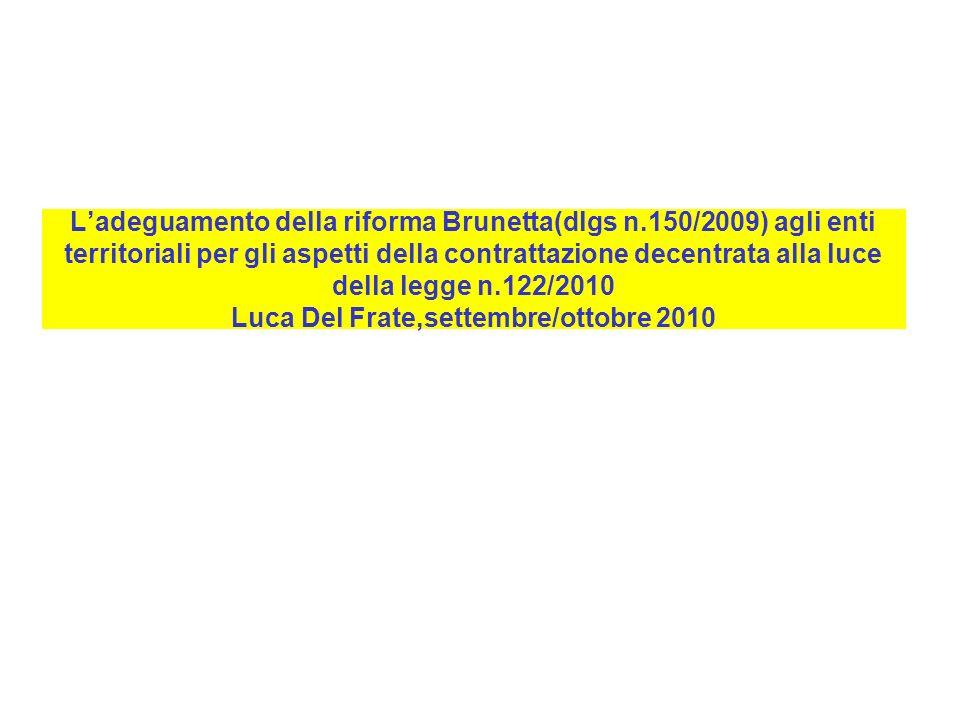 Ladeguamento della riforma Brunetta(dlgs n.150/2009) agli enti territoriali per gli aspetti della contrattazione decentrata alla luce della legge n.12
