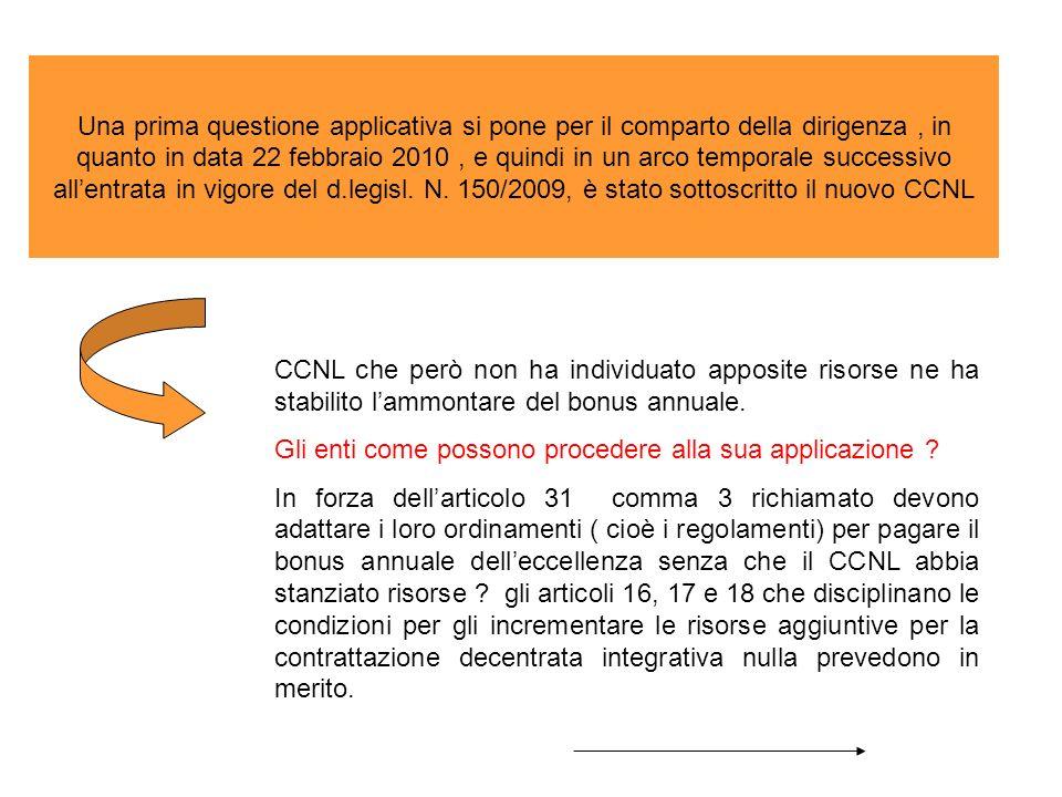 Una prima questione applicativa si pone per il comparto della dirigenza, in quanto in data 22 febbraio 2010, e quindi in un arco temporale successivo