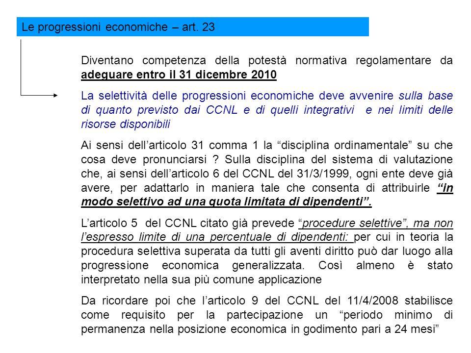 Le progressioni economiche – art. 23 Diventano competenza della potestà normativa regolamentare da adeguare entro il 31 dicembre 2010 La selettività d
