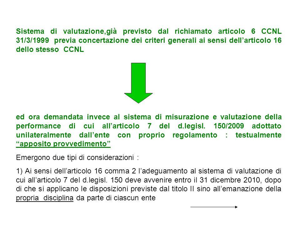 Sistema di valutazione,già previsto dal richiamato articolo 6 CCNL 31/3/1999 previa concertazione dei criteri generali ai sensi dellarticolo 16 dello