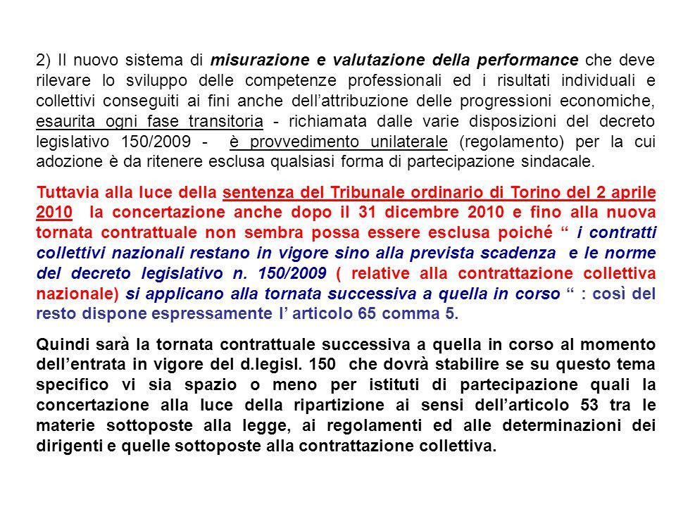 2) Il nuovo sistema di misurazione e valutazione della performance che deve rilevare lo sviluppo delle competenze professionali ed i risultati individ
