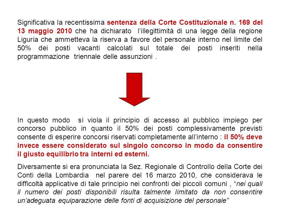 Significativa la recentissima sentenza della Corte Costituzionale n. 169 del 13 maggio 2010 che ha dichiarato lillegittimità di una legge della region