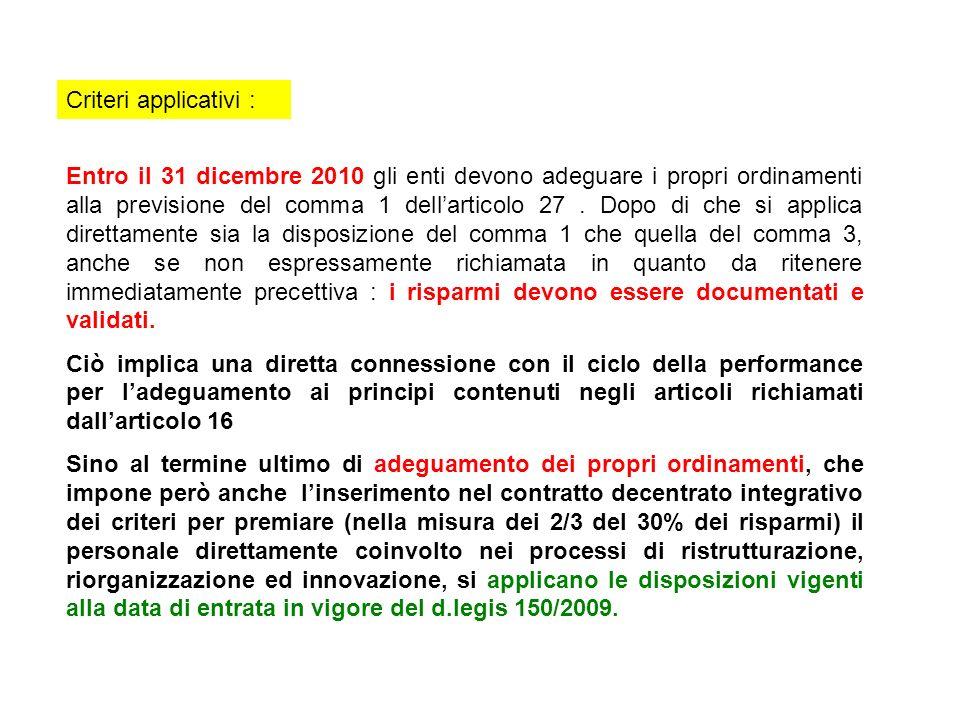 Criteri applicativi : Entro il 31 dicembre 2010 gli enti devono adeguare i propri ordinamenti alla previsione del comma 1 dellarticolo 27. Dopo di che