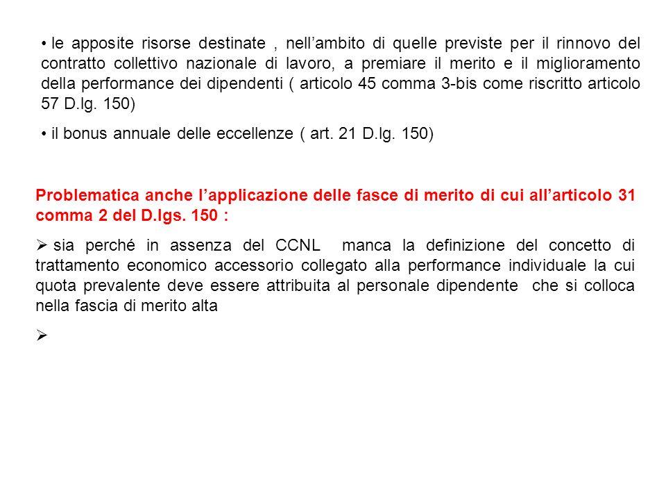 Problematica anche lapplicazione delle fasce di merito di cui allarticolo 31 comma 2 del D.lgs. 150 : sia perché in assenza del CCNL manca la definizi