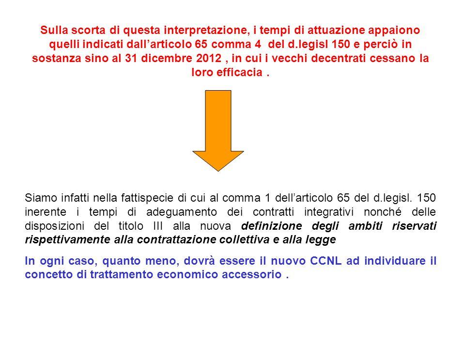 Sulla scorta di questa interpretazione, i tempi di attuazione appaiono quelli indicati dallarticolo 65 comma 4 del d.legisl 150 e perciò in sostanza s