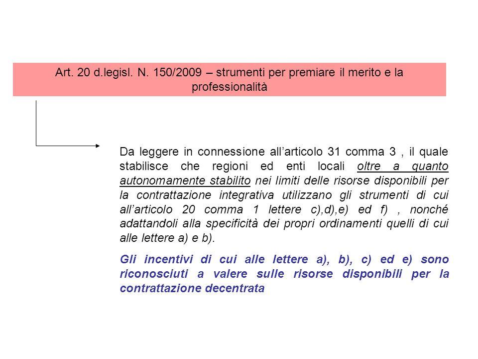 Art. 20 d.legisl. N. 150/2009 – strumenti per premiare il merito e la professionalità Da leggere in connessione allarticolo 31 comma 3, il quale stabi