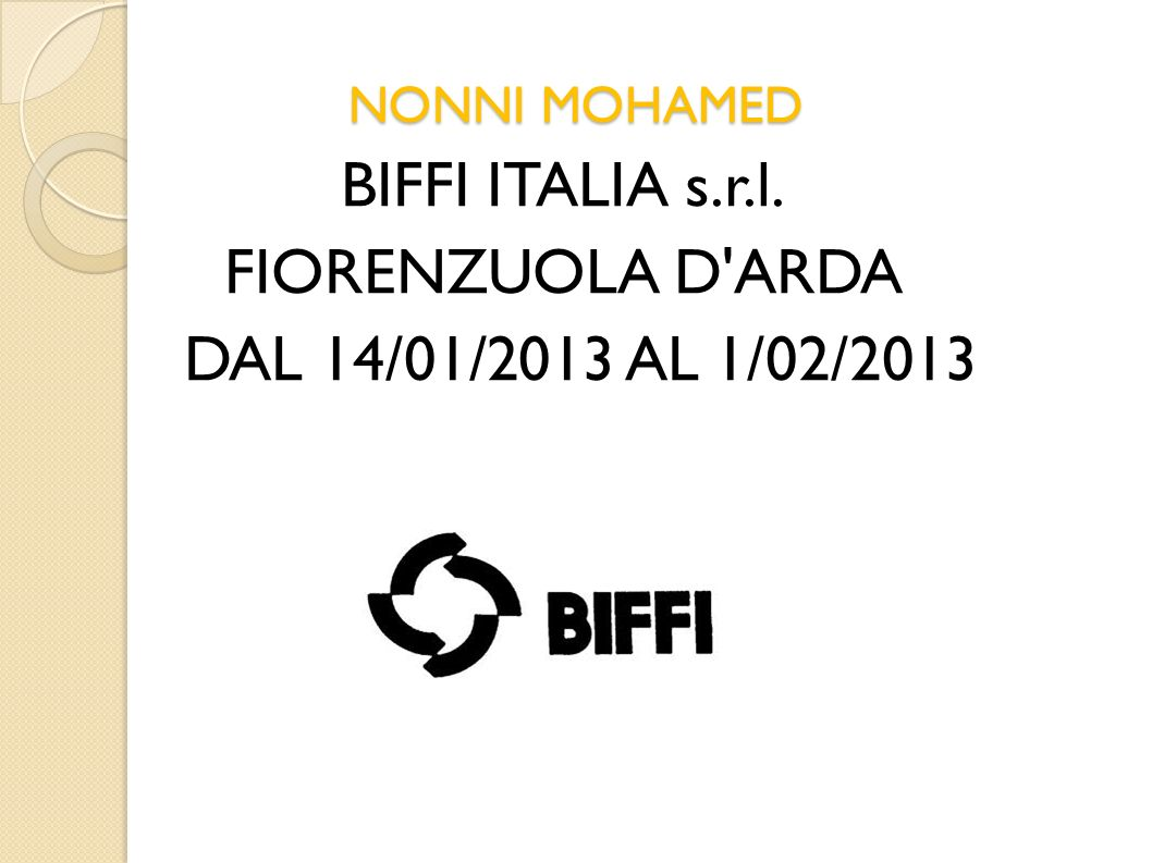 NONNI MOHAMED BIFFI ITALIA s.r.l. FIORENZUOLA D'ARDA DAL 14/01/2013 AL 1/02/2013