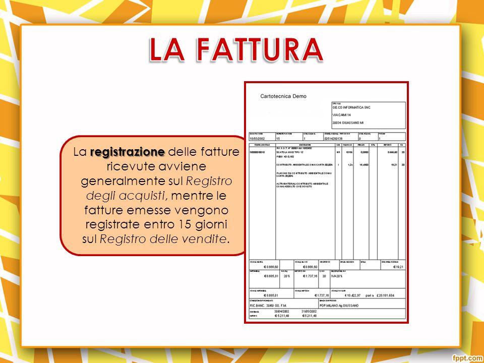 registrazione La registrazione delle fatture ricevute avviene generalmente sul Registro degli acquisti, mentre le fatture emesse vengono registrate entro 15 giorni sul Registro delle vendite.