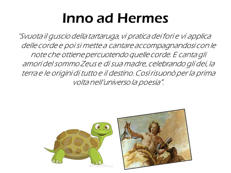 Inno ad Hermes Svuota il guscio della tartaruga, vi pratica dei fori e vi applica delle corde e poi si mette a cantare accompagnandosi con le note che