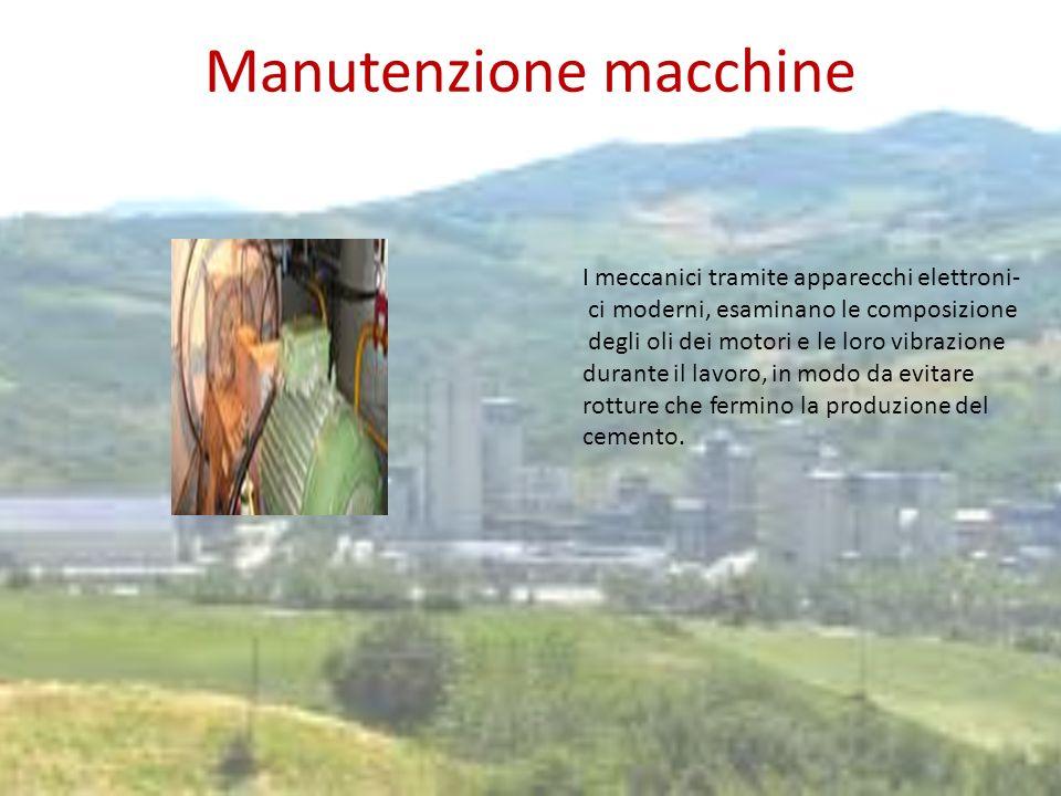 Manutenzione macchine I meccanici tramite apparecchi elettroni- ci moderni, esaminano le composizione degli oli dei motori e le loro vibrazione durant