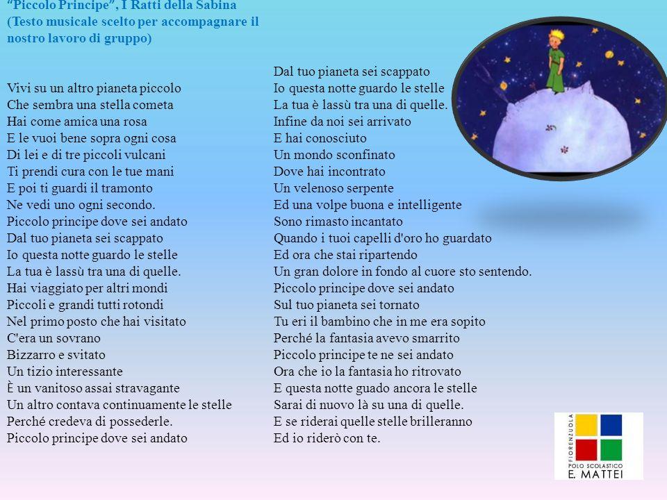 Piccolo Principe, I Ratti della Sabina (Testo musicale scelto per accompagnare il nostro lavoro di gruppo) Vivi su un altro pianeta piccolo Che sembra