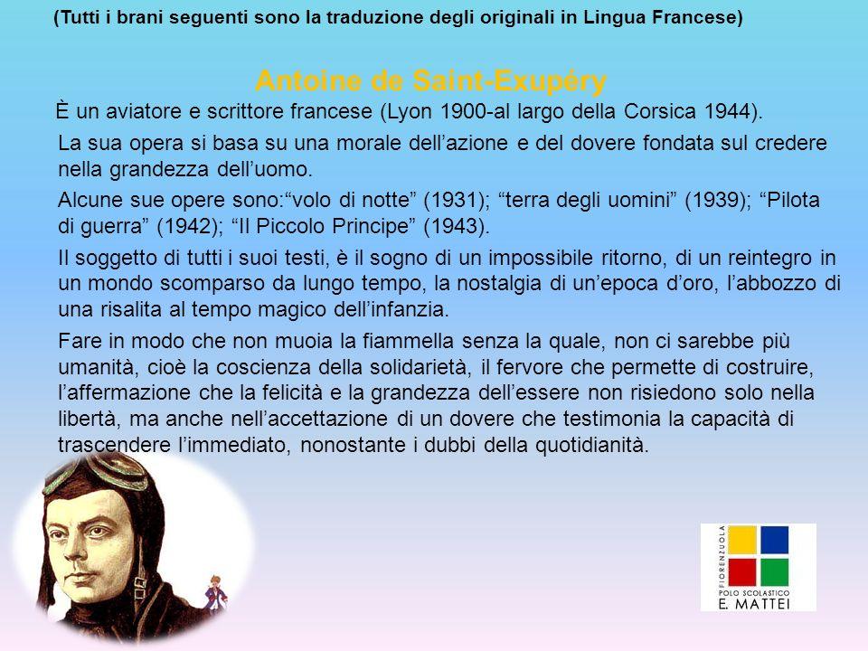 È un aviatore e scrittore francese (Lyon 1900-al largo della Corsica 1944). La sua opera si basa su una morale dellazione e del dovere fondata sul cre