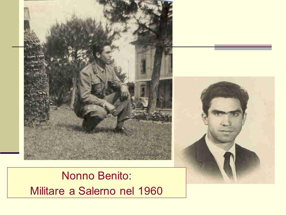 Nonno Benito: Militare a Salerno nel 1960